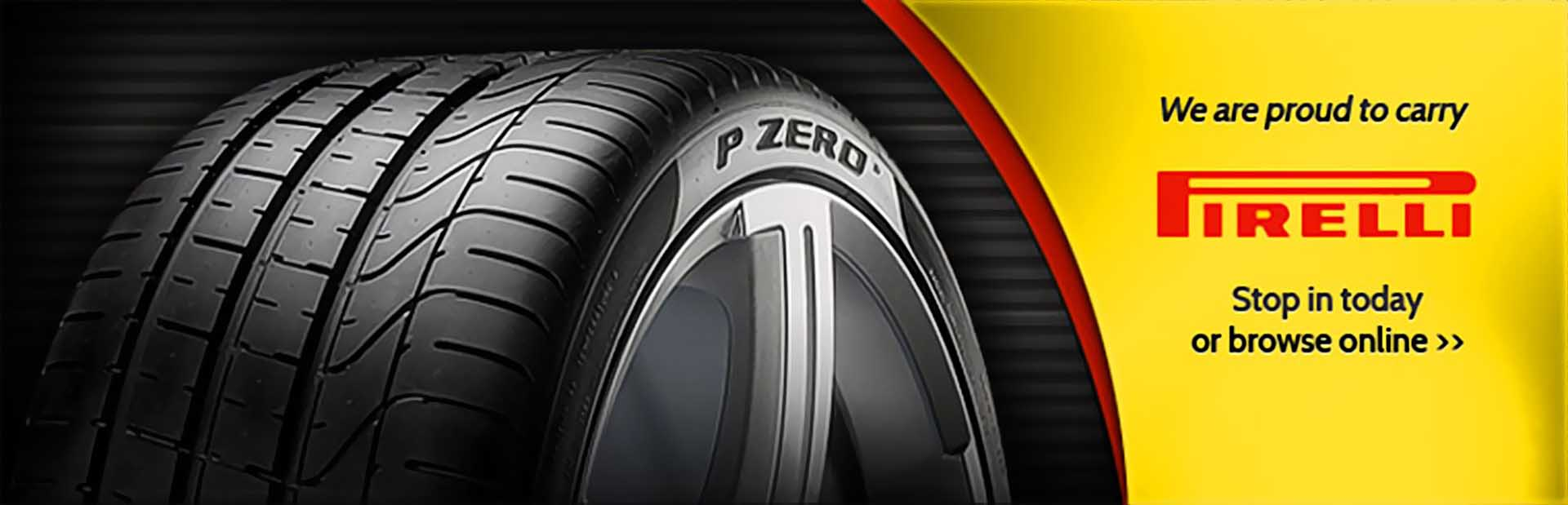 We are proud to carry Pirelli tires. Stop in today or click here to browse online.